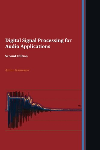 Digital Signal Processing for Audio Applications. Second Edition by CreateSpace Independent Publishing Platform
