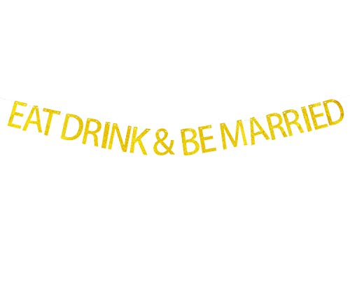 Eat Drink & Be Married Banner Hanging Decor for Wedding,Bachelorette,Bridal Shower,Fiesta Party Decorations Gold Banner Pertlife by Pertlife