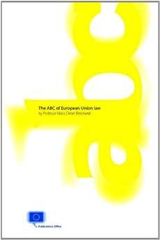 The ABC of European Union law by [Borchardt, Professor Klaus-Dieter ]