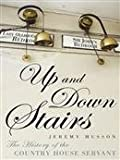 img - for Up and Down Stairs: The History of the Country House Servant book / textbook / text book