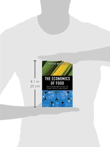 The economics of food how feeding and fueling the planet affects the economics of food how feeding and fueling the planet affects food prices paperback patrick westhoff 9780133381054 amazon books fandeluxe Images