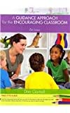 Cengage Advantage Books: a Guidance Approach for the Encouraging Classroom, Gartrell, Dan, 1133947972
