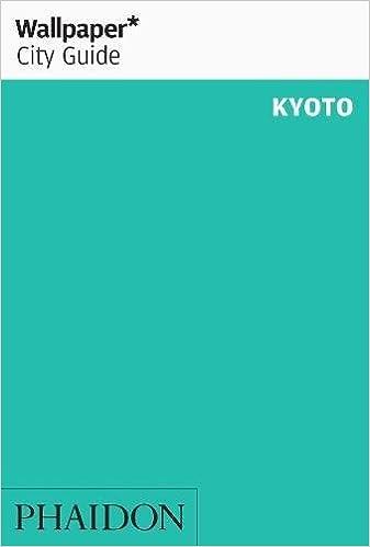 ;FULL; Wallpaper* City Guide Kyoto 2012 (Wallpaper City Guides). going Deere electric Estado Harvard using Comercio Schuss