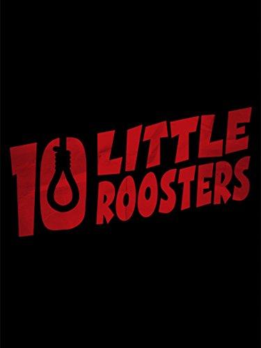 Ten Little Roosters (Little Roosters)