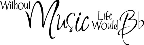 Without Music Life Would B Flat Wall Art Vinyl Sticker Decal Decor (Soko Wall Cover)