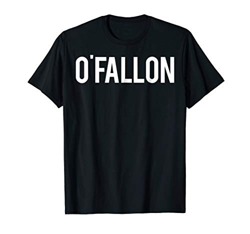 O'Fallon T Shirt Cool Missouri MO city funny cheap gift tee -