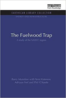 The Fuelwood Trap: A study of the SADCC region (Energy and Infrastructure Set)
