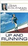 Up and Running, Jami Goldman and Andrea Cagan, 0783897693