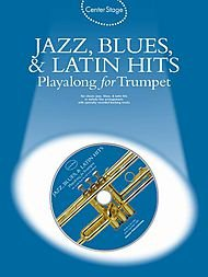 Hal Leonard Center Stage Jazz Blues and Latin Hits Playalong for Trumpet (Book and CD)