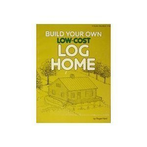 Build Your Own Low-cost Log Home