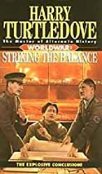 Striking the Balance (Worldwar, Book Four) (Worldwar Series)