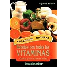 Recetas Con Todas Las Vitaminas (Spanish Edition): Miguel R. Heredia: 9789507681233: Amazon.com: Books