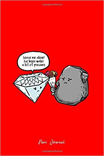 Puns Journal: Lined Journal - Under Pressure Diamonds Funny Sayings