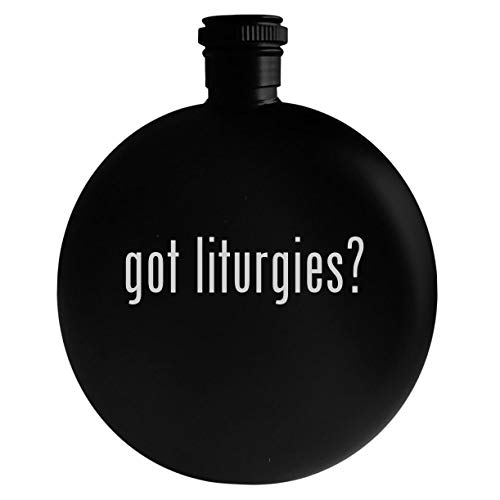 got liturgies? - 5oz Round Alcohol Drinking Flask, Black (7 Gifts Of The Holy Spirit Explained)