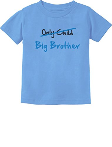 TeeStars - Only Child to Big Brother Best Gift Idea Toddler/Infant Kids T-Shirt 4T California Blue ()
