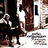Eric Andersen - You Cant Relive The Past by Eric Andersen (2000-02-22)