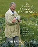 The Elements of Organic Gardening by HRH The Prince of Wales front cover