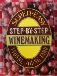 The Super Easy-Step-by-Step Winemaking, Yvonne Y. Tarr, 0394720121