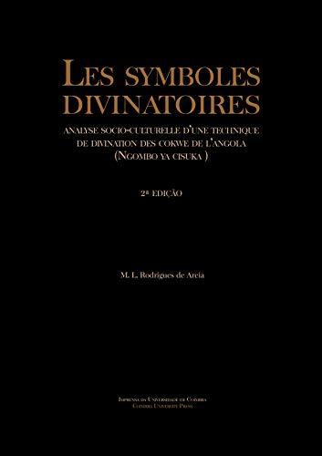 Les symboles divinatoires: analyse socio-culturelle d'une technique de divination des Cokwe de l'Angola: Ngombo y Cisuka (2.ª ed.) [Ebook]