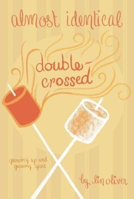 - By Oliver, Lin ( Author ) [ { Double-Crossed #3 (Almost Identical (Quality) #03) } ]Mar-2013 Paperback