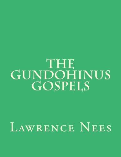 Read Online The Gundohinus Gospels (Medieval Academy of America) (Volume 95) PDF