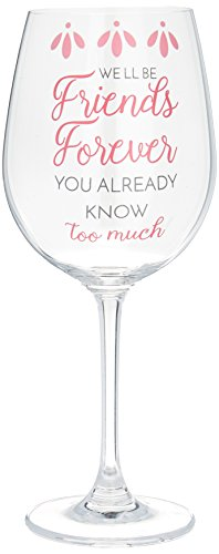 Pavilion Stripe - Pavilion Gift Company 66514 We'll Be We'll Be Friends Forever You Already Know Too Much - Girly Girl 12 oz Crystal Wine Glass
