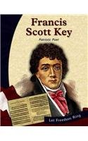 Francis Scott Key: Patriotic Poet (The New Nation Biographies)