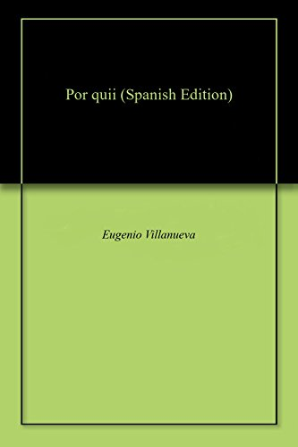 Por quii (Spanish Edition) by [Villanueva, Eugenio]