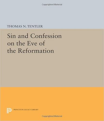 Sin and Confession on the Eve of the Reformation (Princeton Legacy Library)