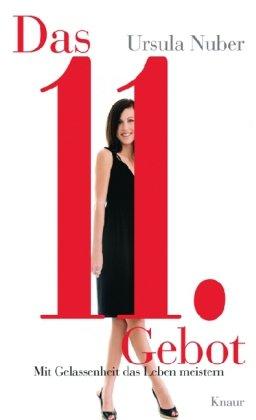 Das elfte Gebot: Mit Gelassenheit das Leben meistern