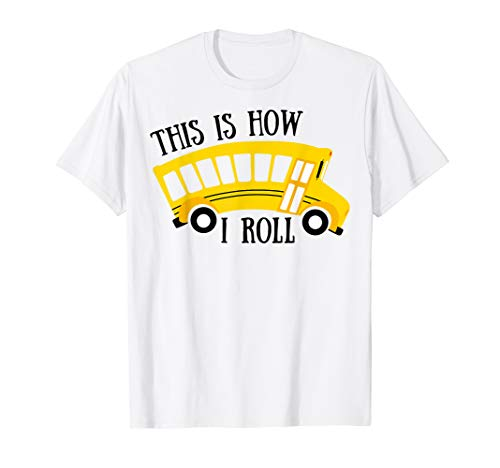 This Is How I Roll shirt Funny School Bus Driver ()