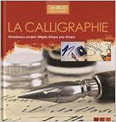 La Calligraphie : Nombreux projets dirigés étape par étape