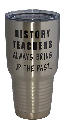 Funny History Teacher Large 30oz Stainless Steel Travel Tumbler Mug Cup w/Lid School Professor Teaching Educator Gift (Mugs Funny Teacher Travel)