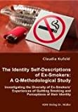 The Identity Self-Descriptions of Ex-Smokers, Claudia Kufeld, 3836435225