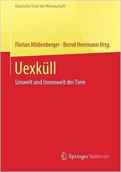 Book Uexk??ll: Umwelt und Innenwelt der Tiere (Klassische Texte der Wissenschaft) (German Edition) by Jakob Johann von Uexk??ll (2014-10-14)