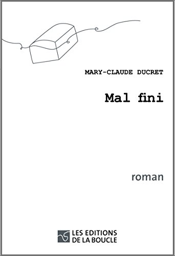 Mal fini: Prix du Lions Club 2015 (French Edition)