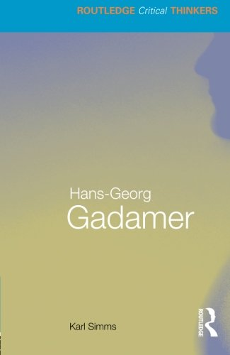 Hans-Georg Gadamer (Routledge Critical Thinkers)
