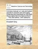 A Choice Manual, Elizabeth Grey, 1171369085