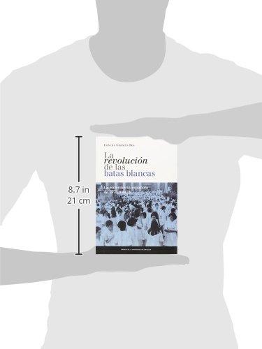 Revolución de las batas blancas : la enfermería española de 1976 a 1978 Fuera de colección: Amazon.es: Concepción Germán Bes: Libros