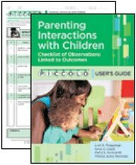 Parenting Interactions With Children User's Guide + Checklist of Observations Linked to Outcomes: Piccolo Provider Starter Kit