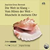 Berendt, Joachim-Ernst: SET Die Welt ist Klang / Vom Hören der Welt / Muscheln in meinem Ohr - 13 CDs - 1912C