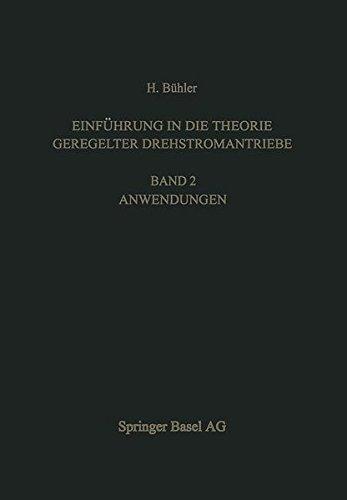 Einführung in die Theorie Geregelter Drehstromantriebe: Band 2. Anwendungen (Lehrbücher der Elektrotechnik) (German Edition)