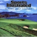 Download Sports Illustrated Classic Golf Courses 2010 Calendar PDF
