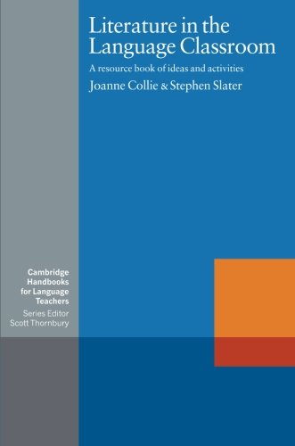 Literature in the Language Classroom: A Resource Book of Ideas and Activities (Cambridge Handbooks for Language Teachers