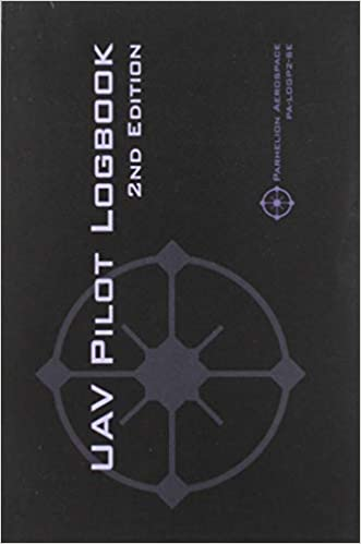 UAV PILOT LOGBOOK 2nd Edition: A Comprehensive Drone Flight