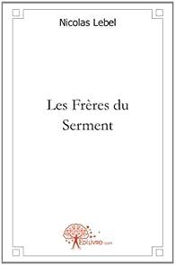 Les Frères du Serment par Nicolas Lebel