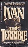 Ivan the Terrible, Henri Troyat, 0425084817