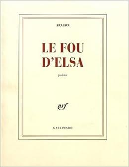 Le Fou Delsa Blanche Amazones Louis Aragon Libros En