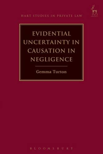 Evidential Uncertainty in Causation in Negligence (Hart Studies in Private Law)