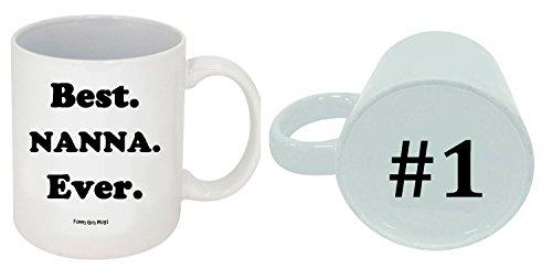 Funny Guy Mugs Best Nanna Ever Ceramic Coffee Mug, White, 11-Ounce